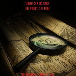 Sherlock Holmes: The Valley of Fear by Sir Arthur Conan Doyle