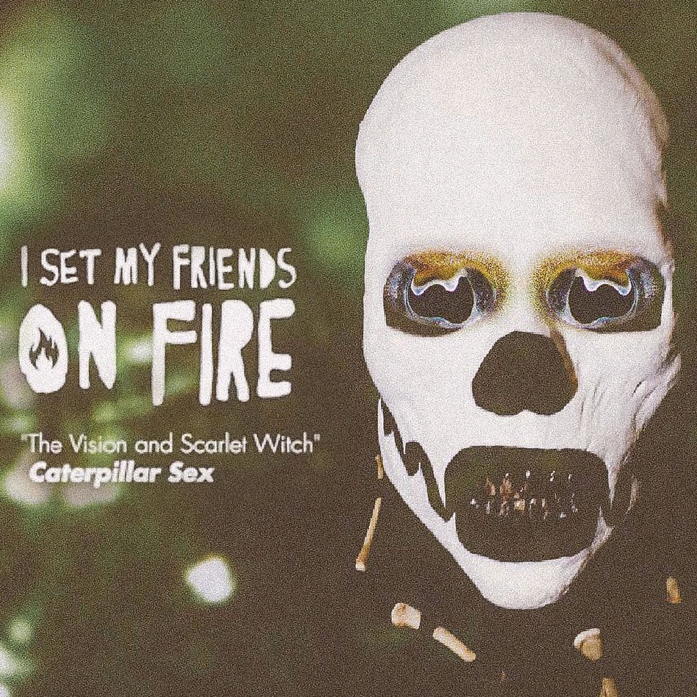 I Set My Friends On Fire - The Vision and Scarlet Witch [single] (2019)