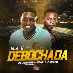 Download DJ Dentinho do Escadão, JL o único - Ela É Debochada 2020