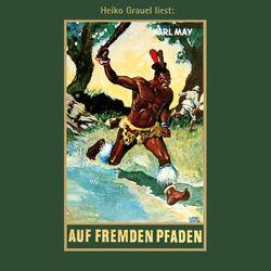 Auf fremden Pfaden - Karl Mays Gesammelte Werke, Band 23 (ungekürzte Lesung) Audiobook