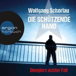 Die schützende Hand - Denglers achter Fall (Ungekürzte Lesung) Audiobook