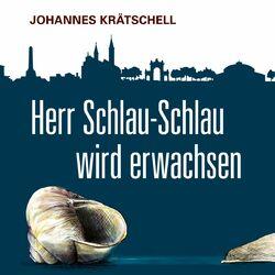 Herr Schlau-Schlau wird erwachsen Audiobook