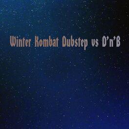 Album cover of Winter Kombat Dubstep vs D'n'B