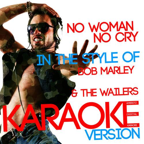 Ameritz Digital Karaoke No Woman No Cry In The Style Of Bob Marley