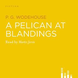 A Pelican at Blandings (Abridged)