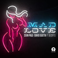Mad Love! - SEAN PAUL-DAVID GUETTA-BECKY G