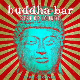 Album cover of Buddha Bar Best of Lounge : Rare Grooves