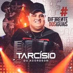 Download Tarcísio do Acordeon - Diferente dos Iguais 2020