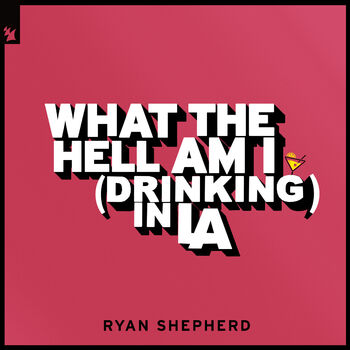 What The Hell Am I (Drinking In LA) cover