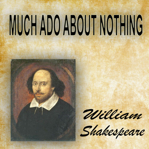 act two scene 1 of the play much ado about nothing by william shakespeare William shakespeare overview act v scene 1 glossary 7 suit with 'the tragic undertones of much ado about nothing undermine the romantic comedy and bring.