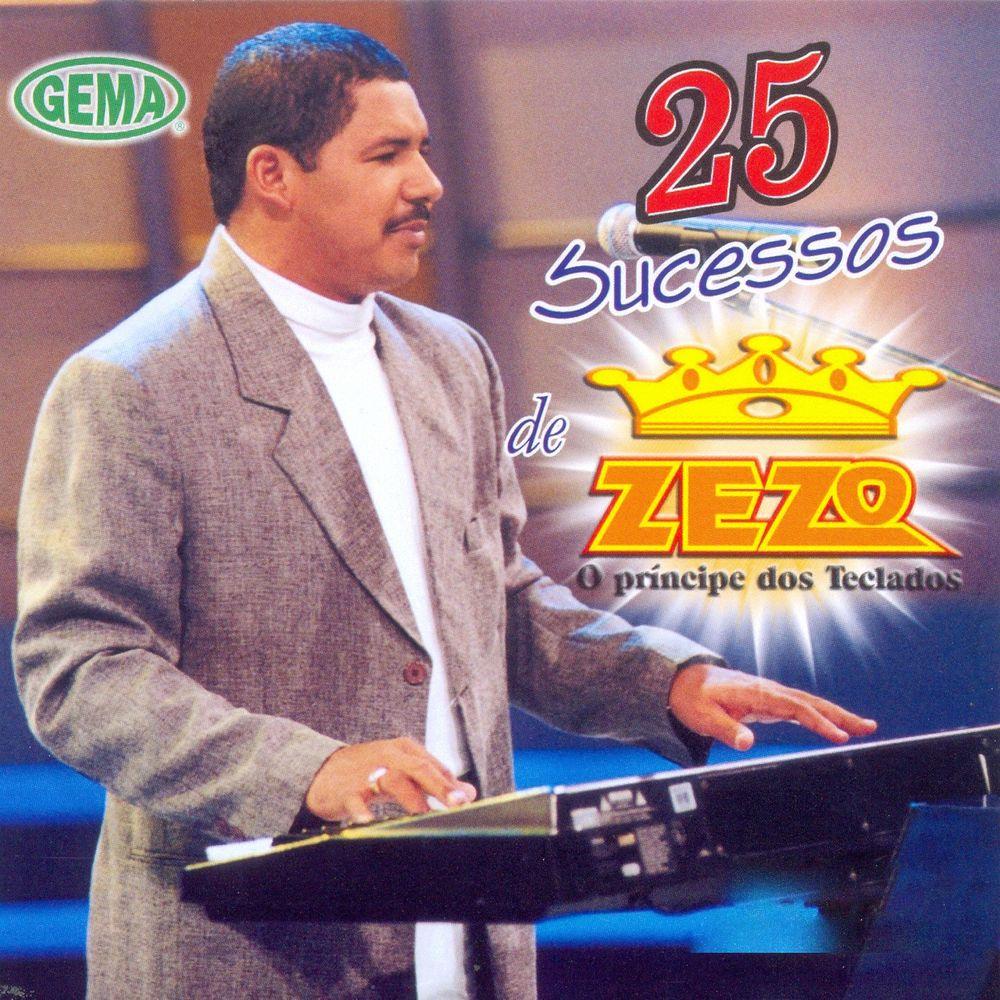 Baixar 25 Sucessos de Zezo (O Principe dos Teclados), Baixar Música 25 Sucessos de Zezo (O Principe dos Teclados) - Zezo 2016, Baixar Música Zezo - 25 Sucessos de Zezo (O Principe dos Teclados) 2016