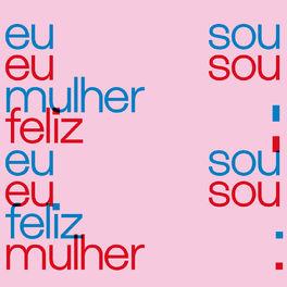 Album cover of Eu Sou Mulher, Eu Sou Feliz