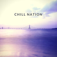 Various Artists: CHILL NATION - Music Streaming - Listen on Deezer