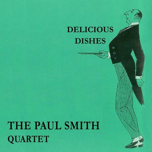 2a16708a5433 The Paul Smith Quartet: Delicious Dishes - Musikstreaming - Lyssna i Deezer