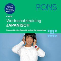 Pons mobil Wortschatztraining Japanisch (Für Anfänger - Das praktische Wortschatztraining für unterwegs)