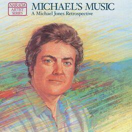 Michael Jones - Michael's Music (A Michael Jones Retrospective)