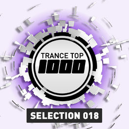 Album cover of Trance Top 1000 Selection, Vol. 18