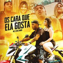 Os Cara Que Ela Gosta - MC Cebezinho (2020) Download