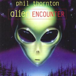 Phil Thornton - Alien Encounter