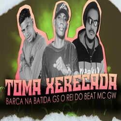 Música Toma Xerecada - GS O Rei do Beat (2021) Download