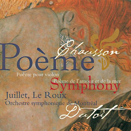 Chantal Juillet Chausson Symphony Poème Poème De Lamour