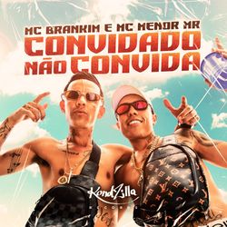 Download Música Convidado Não Convida - MC Brankim, MC Menor MR Mp3
