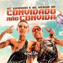 Música Convidado Não Convida - MC Brankim(com MC Menor MR) (2021) Download