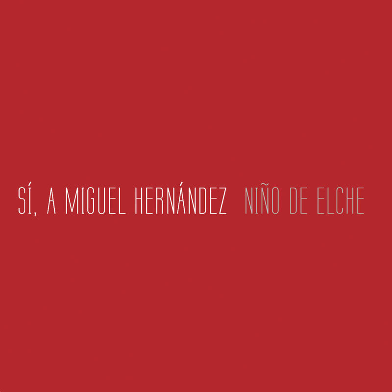 Sí, a Miguel Hernández