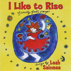 I Like To Rise: Family Folk Songs