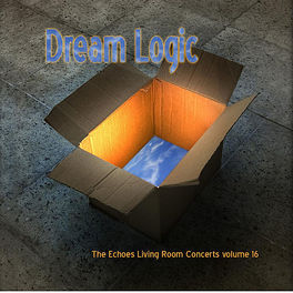 Various Artists - Dream Logic: The Echoes Living Room Concerts Volume 16