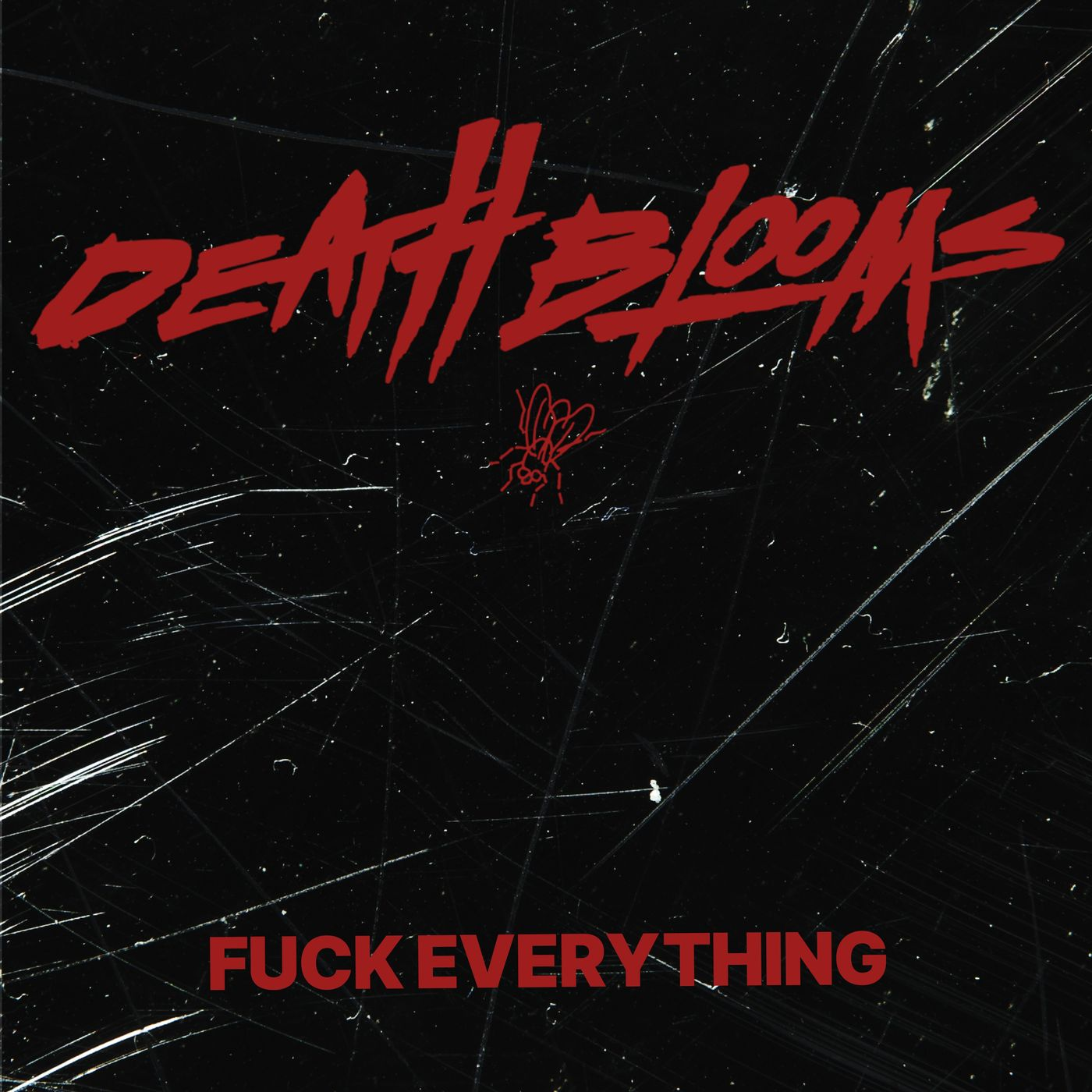 Death Blooms - Fuck Everything [EP] (2021)