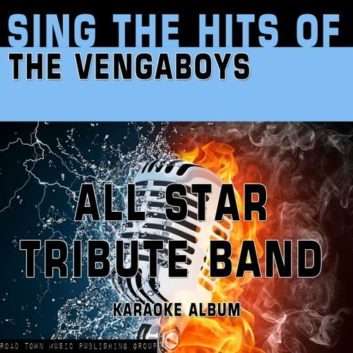 All Star Tribute Band: Sing the Hits of the Vengaboys