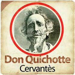 Miguel de Cervantes : Don Quichotte