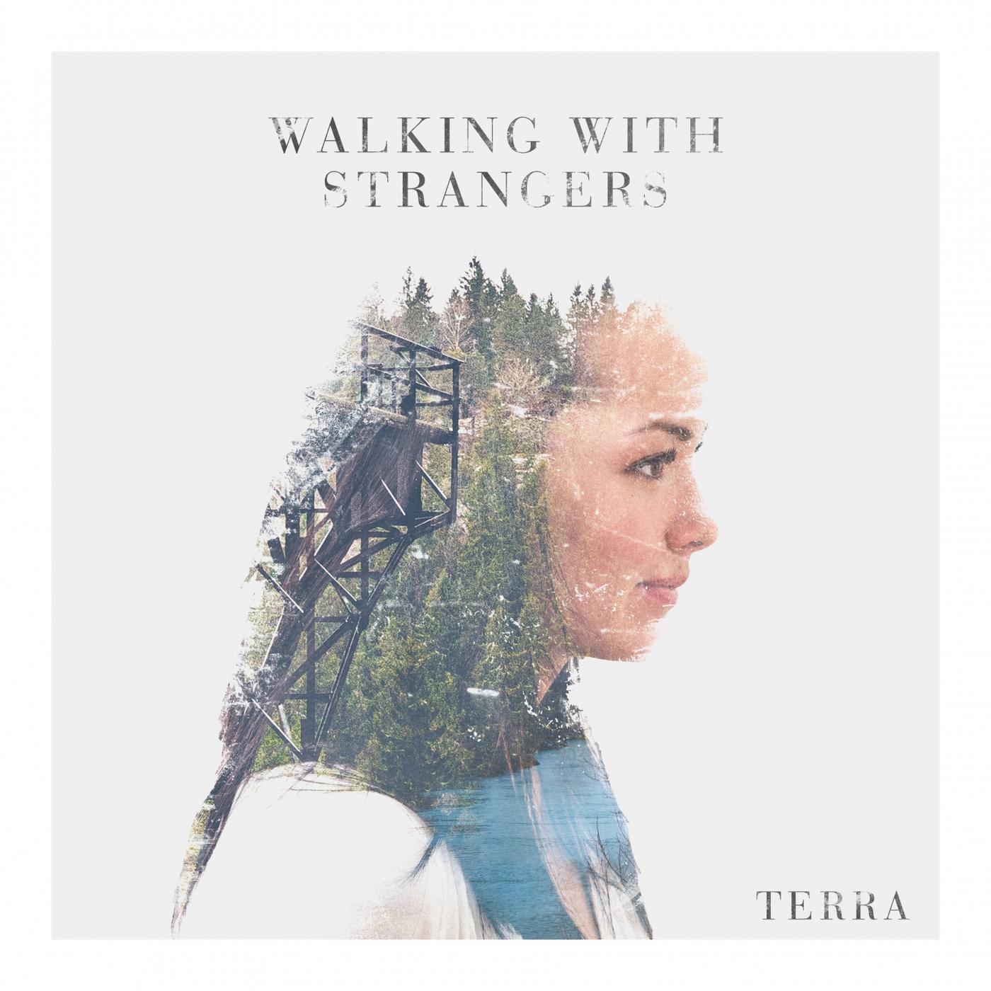 Walking With Strangers - Terra (2015)