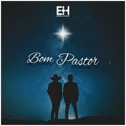 Bom Pastor – Edson & Hudson