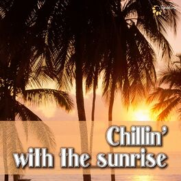 Album cover of Chillin' With the Sunrise