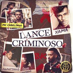 Lance Criminoso (Com Xamã, MC Cabelinho, BK')