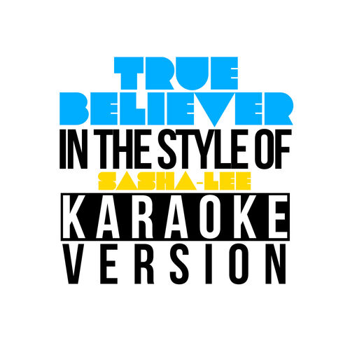 Karaoke - Ameritz: True Believer (In the Style of Sasha-Lee