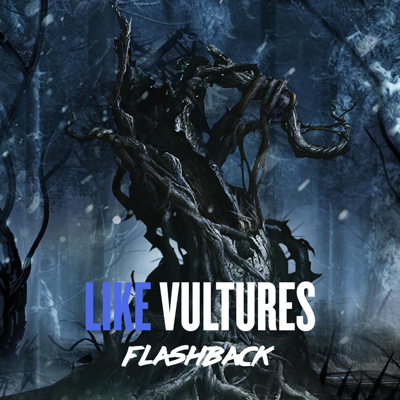 Like Vultures - Flashback [single] (2019)