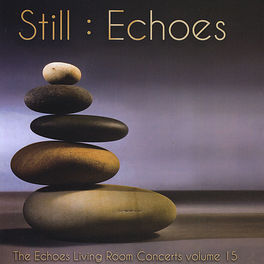 Various Artists - Still: Echoes - The Echoes Living Room Concerts Volume 15
