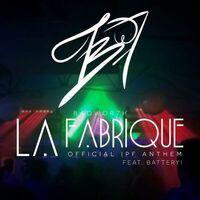 La Fabrique - BADWOR7H - BATTERY!
