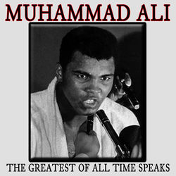 The Greatest Of All Time Speaks