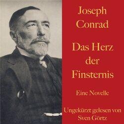 Joseph Conrad: Das Herz der Finsternis (Eine Novelle. Ungekürzt gelesen.)