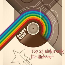 Album cover of Top 25 Elektronik für Hinhörer