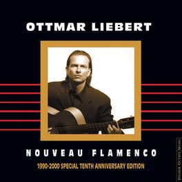 Ottmar Liebert - Nouveau Flamenco 1990-2000 Special Tenth Anniversary Edition