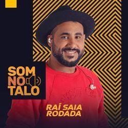 Raí Saia Rodada – Som No Talo 2021 CD Completo