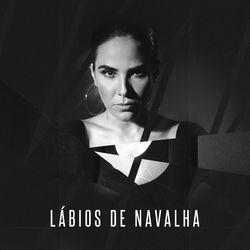 Wanessa Camargo – Lábios de Navalha