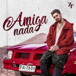 Música Amiga Nada - Zé Felipe (2020)
