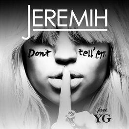 Jeremih: Don't Tell 'Em - Music Streaming - Listen on Deezer