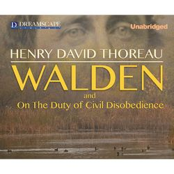 Walden and Civil Disobedience (Unabridged)